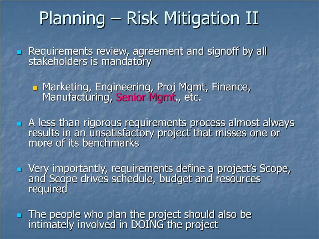 Planning – Risk Mitigation II