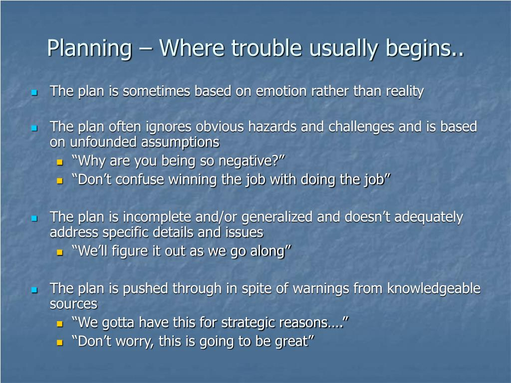 Planning – Where trouble usually begins..