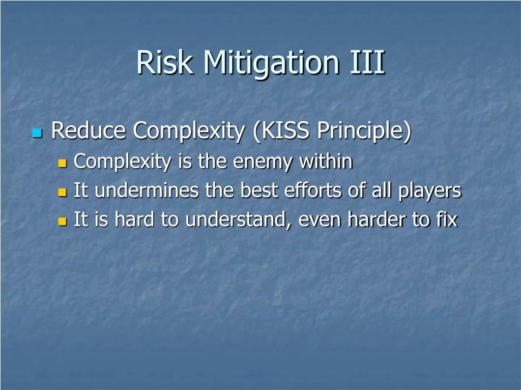 Risk Mitigation III