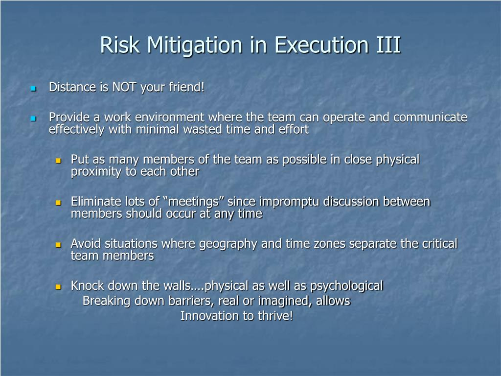 Risk Mitigation in Execution III