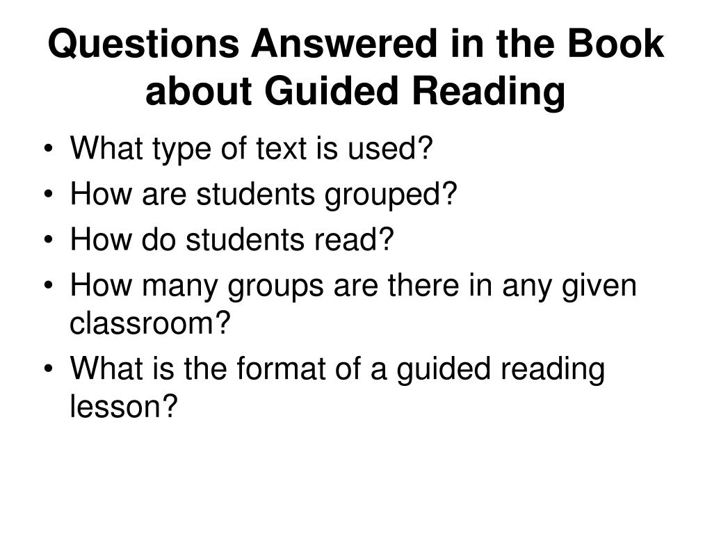 Questions Answered in the Book about Guided Reading
