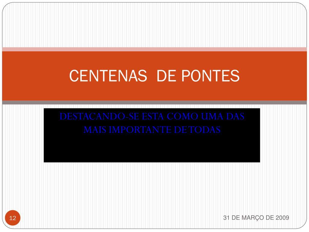 CENTENAS  DE PONTES