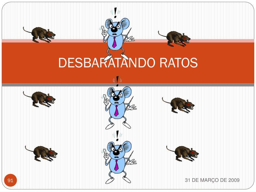 DESBARATANDO RATOS