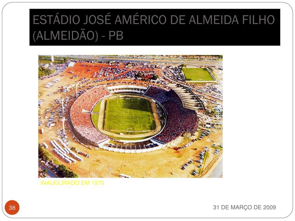 ESTÁDIO JOSÉ AMÉRICO DE ALMEIDA FILHO (ALMEIDÃO) - PB