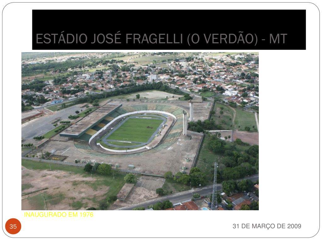 ESTÁDIO JOSÉ FRAGELLI (O VERDÃO) - MT