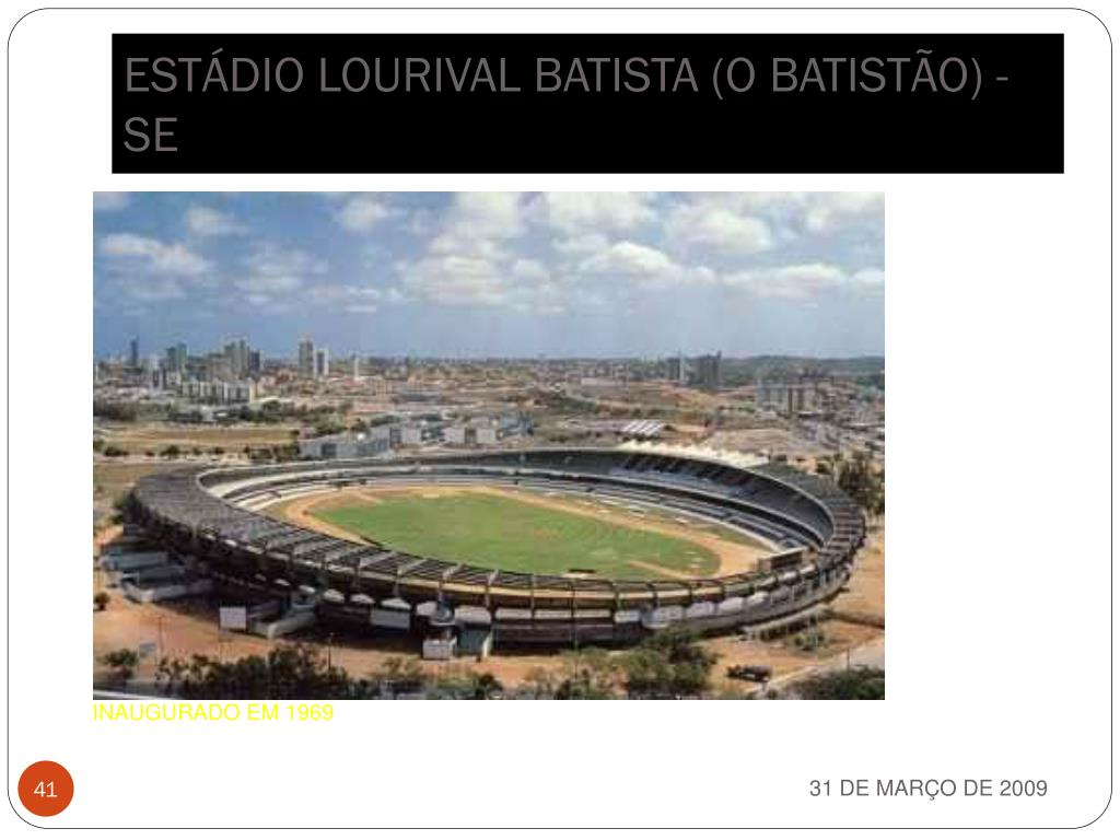 ESTÁDIO LOURIVAL BATISTA (O BATISTÃO) - SE