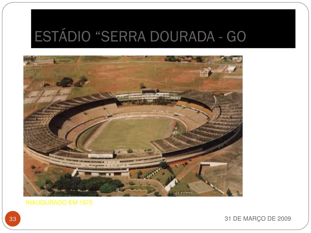 "ESTÁDIO ""SERRA DOURADA - GO"