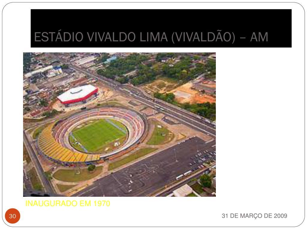 ESTÁDIO VIVALDO LIMA (VIVALDÃO) – AM