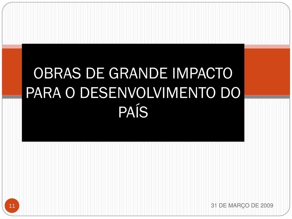 OBRAS DE GRANDE IMPACTO PARA O DESENVOLVIMENTO DO PAÍS