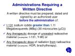 administrations requiring a written directive