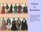guises vs bourbons