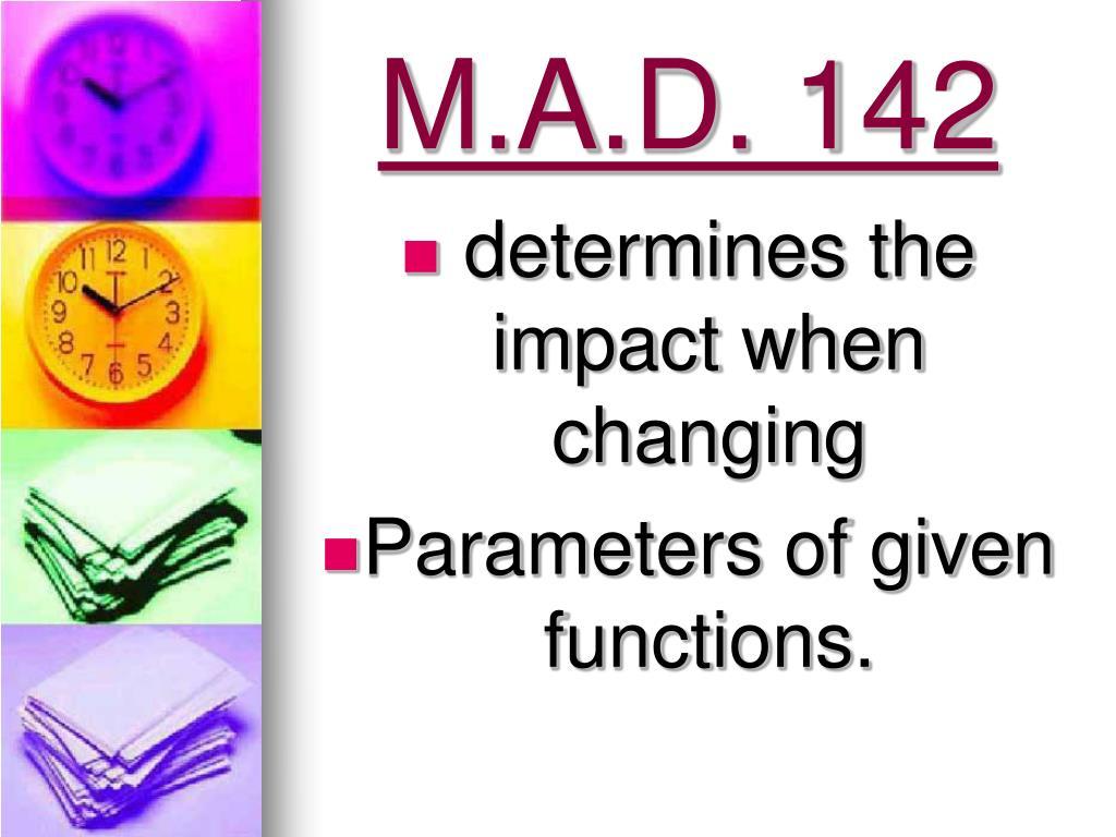 M.A.D. 142