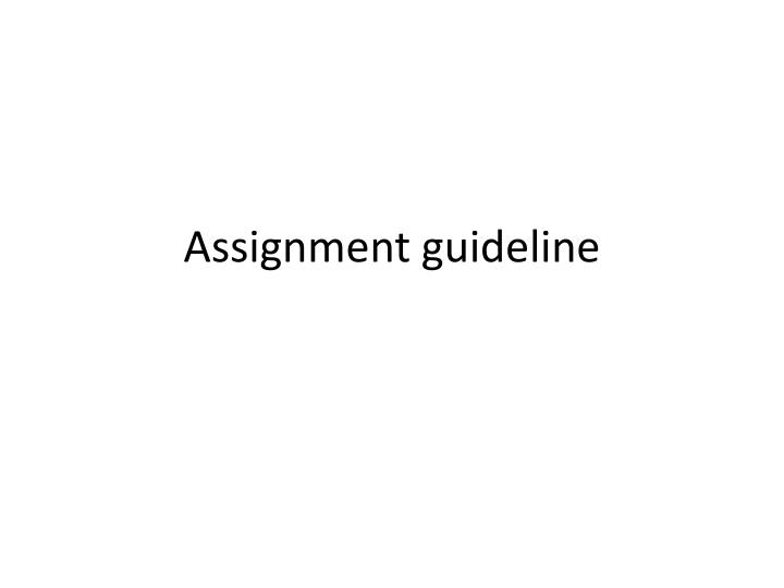 Assignment guideline