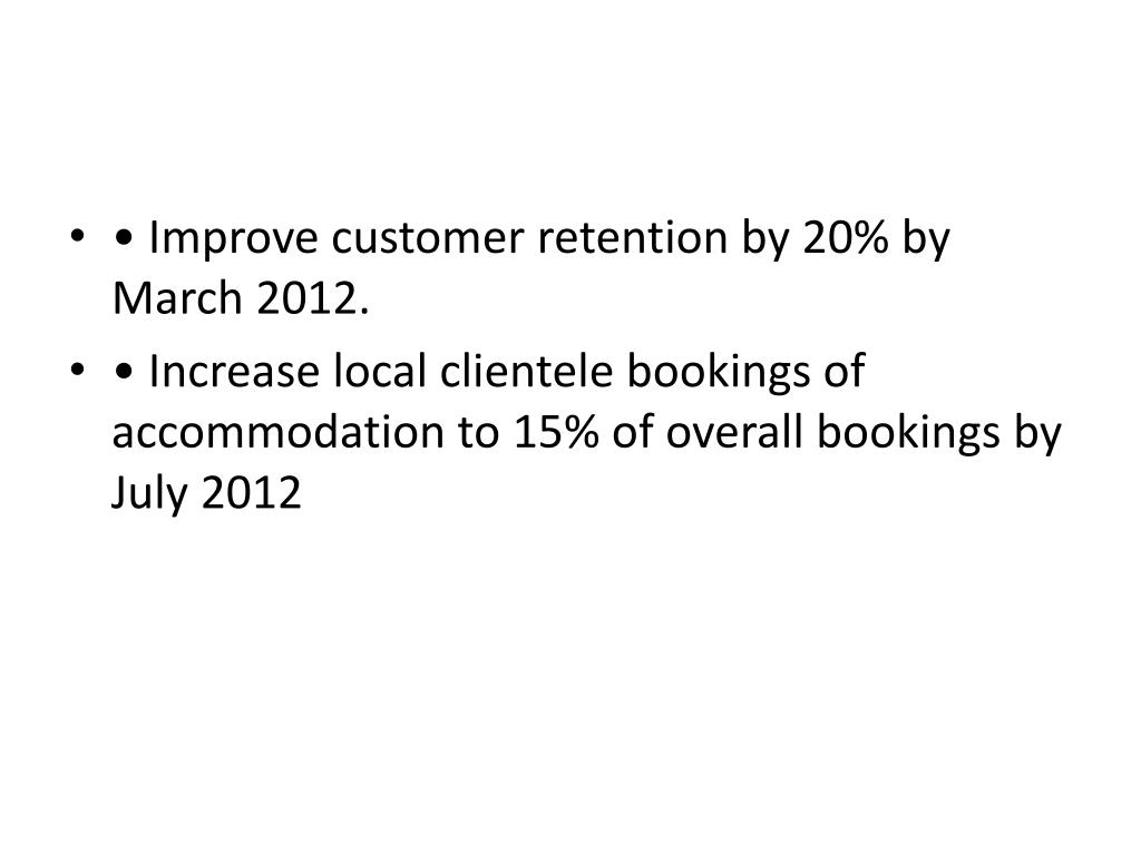 • Improve customer retention by 20% by March 20