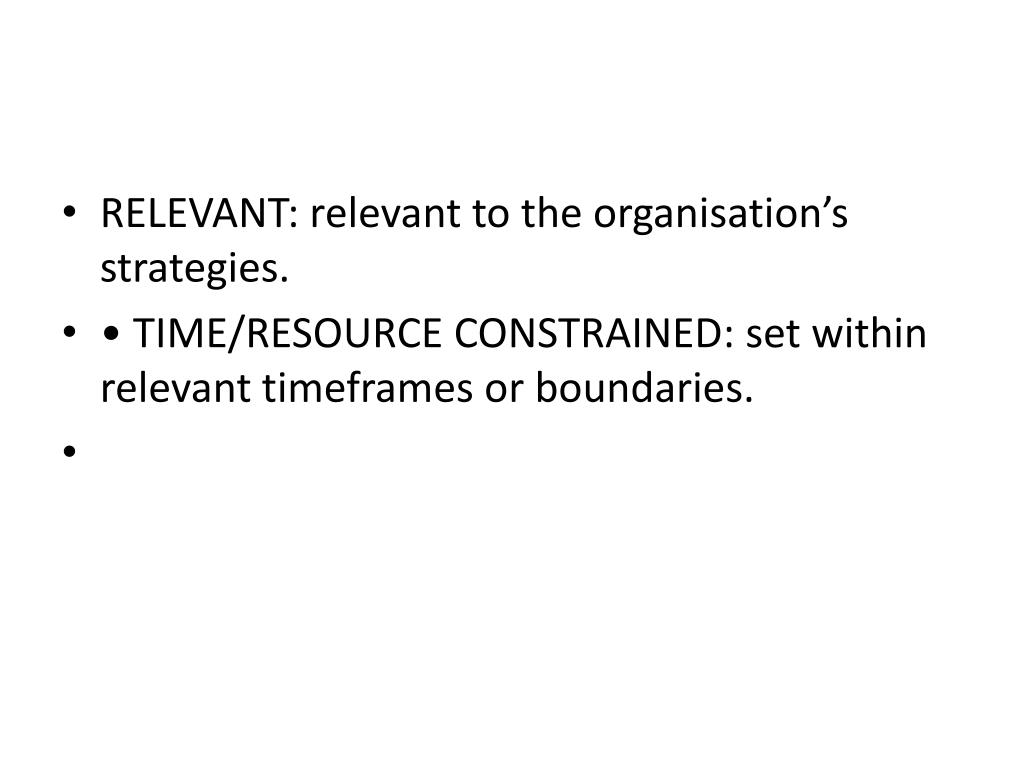 RELEVANT: relevant to the organisation's strategies.
