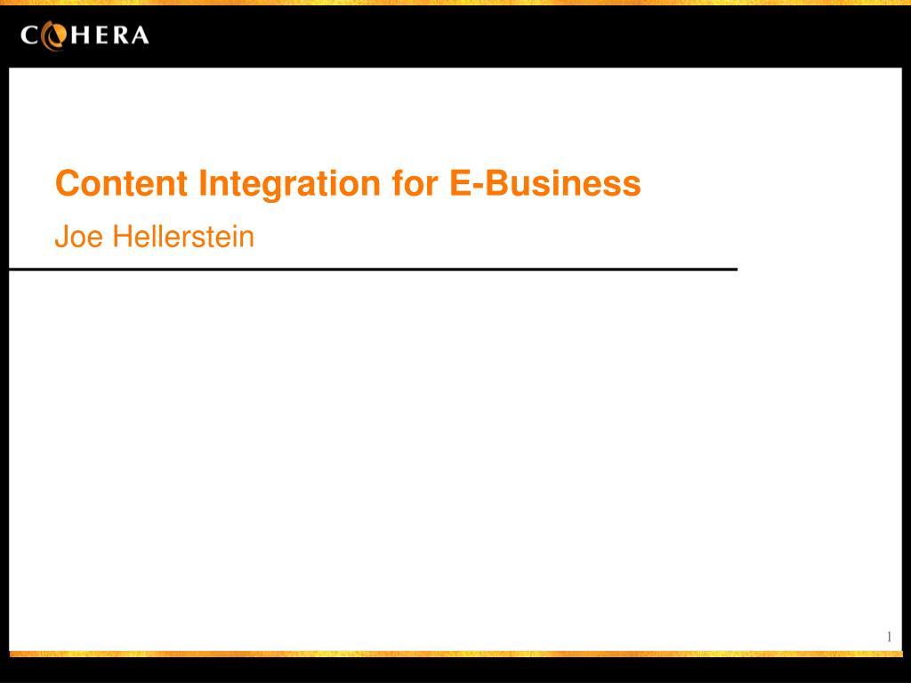 Content Integration for E-Business