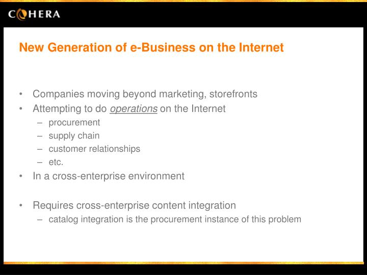 New generation of e business on the internet
