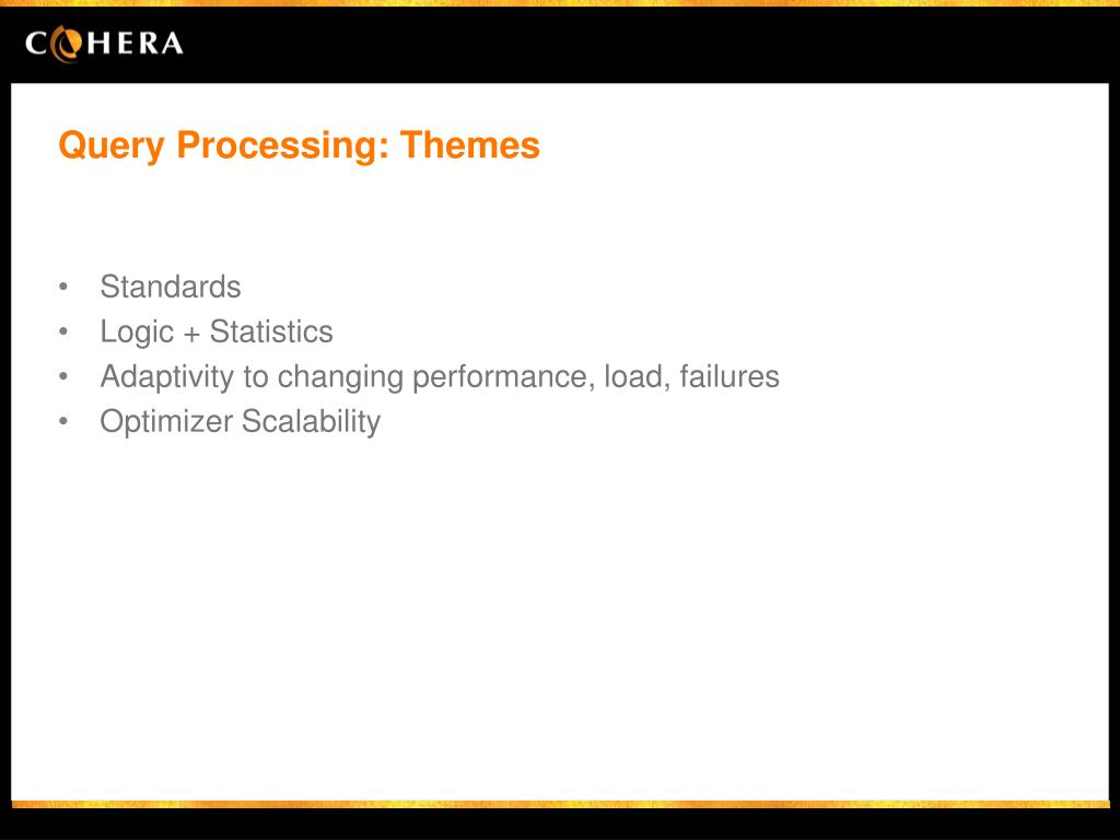 Query Processing: Themes