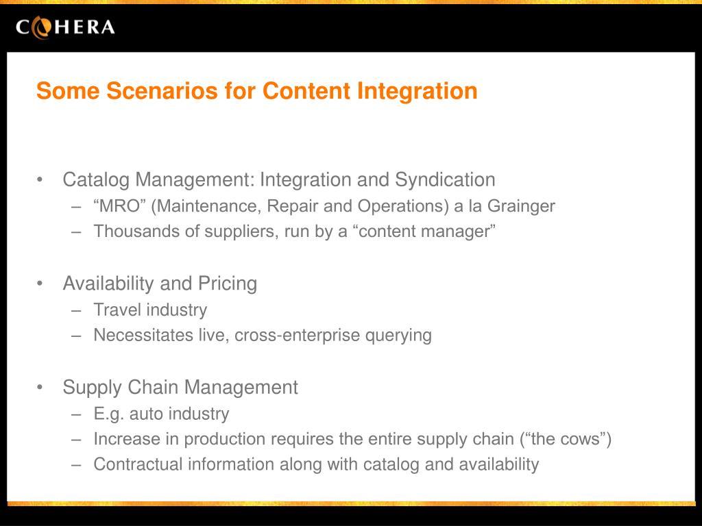 Some Scenarios for Content Integration