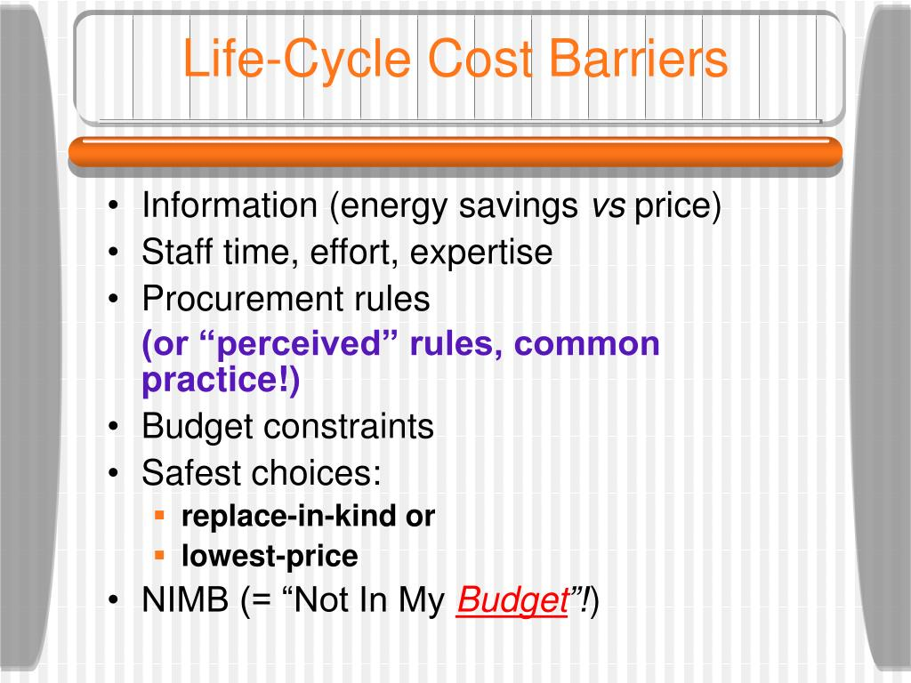 Life-Cycle Cost Barriers
