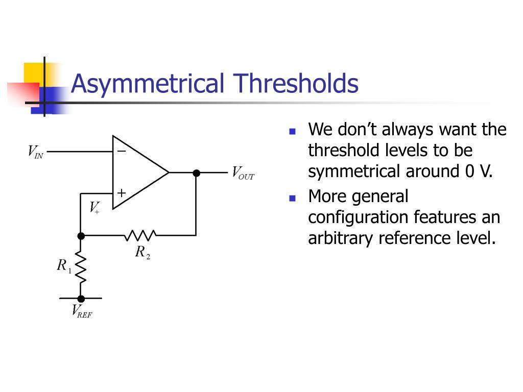 Asymmetrical Thresholds