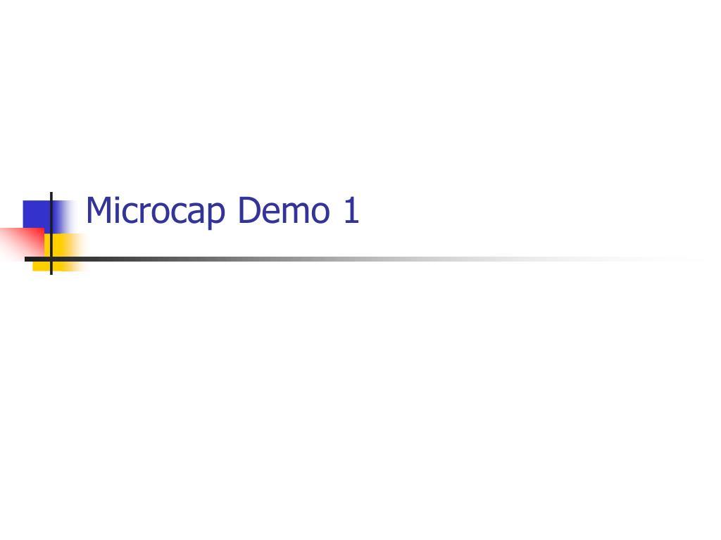 Microcap Demo 1