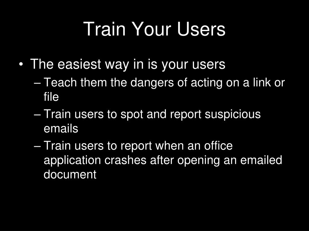Train Your Users
