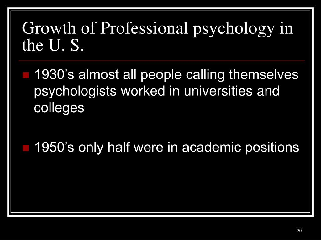 Growth of Professional psychology in the U. S.