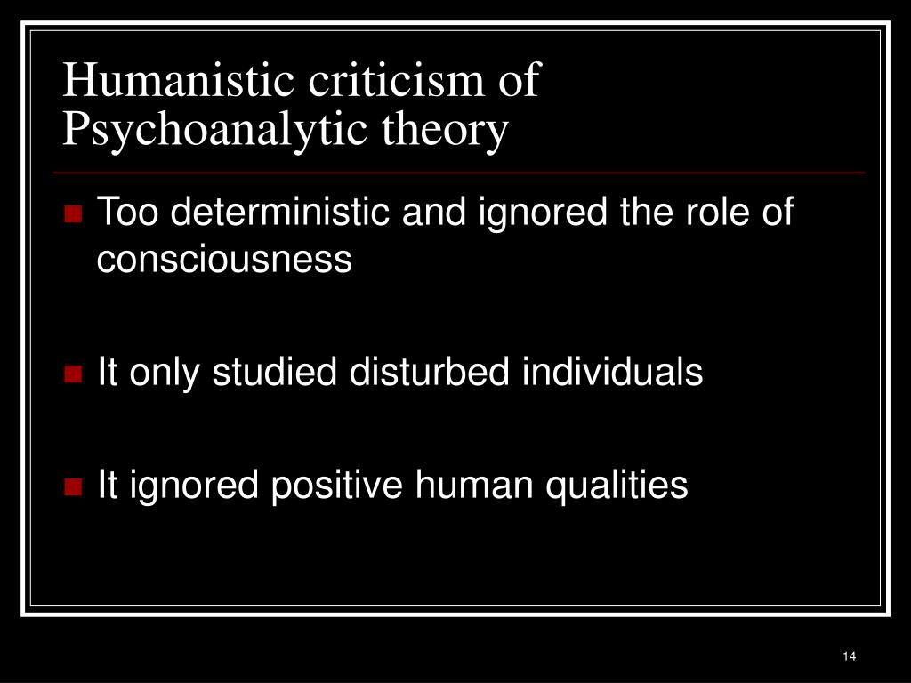 Humanistic criticism of Psychoanalytic theory