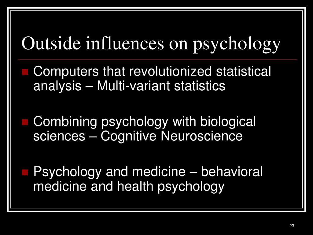 Outside influences on psychology