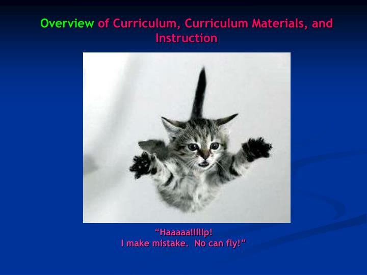 Overview of curriculum curriculum materials and instruction