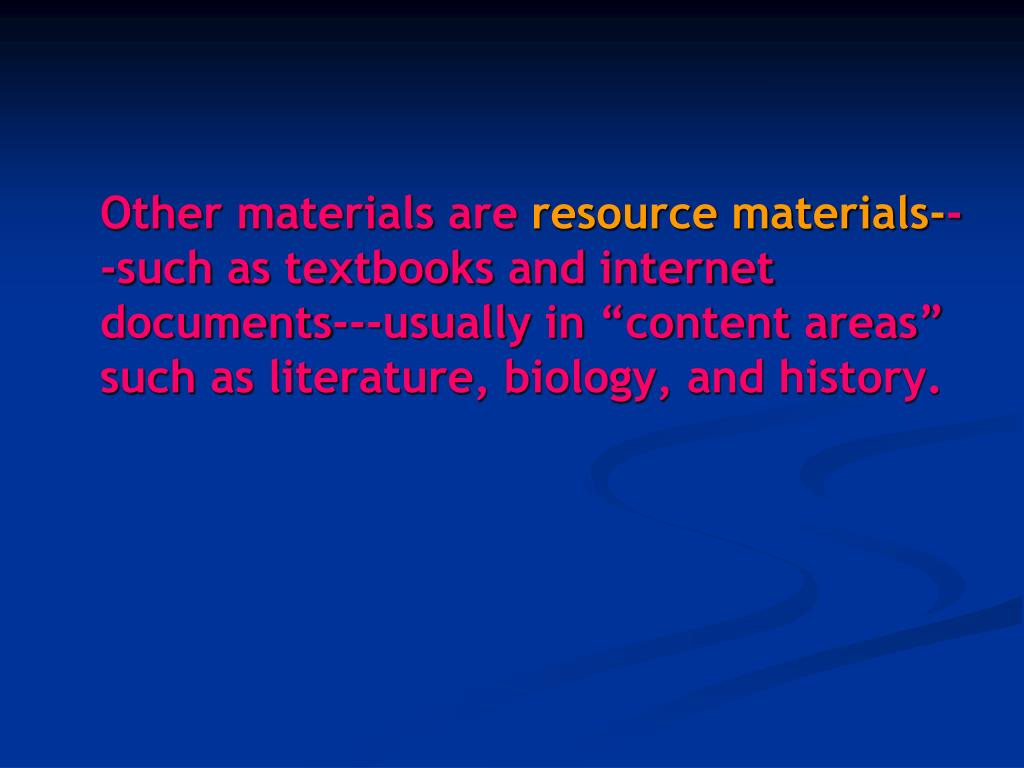 Other materials are