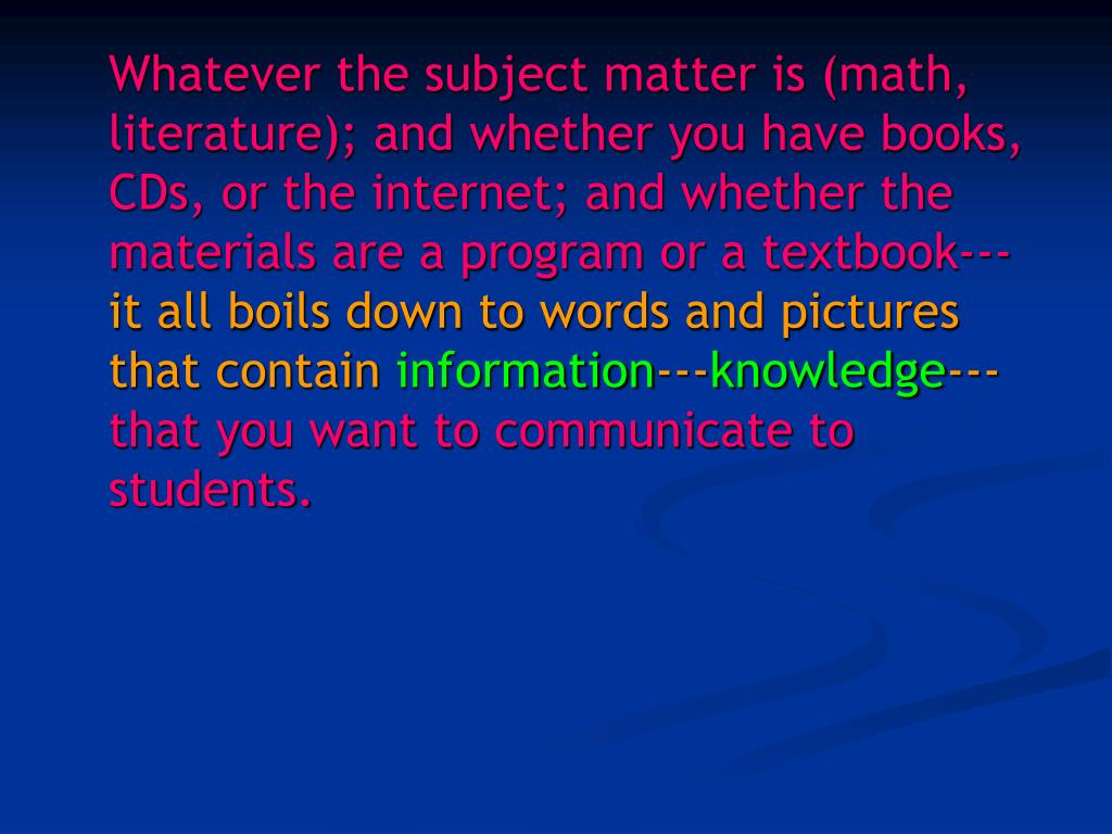 Whatever the subject matter is (math, literature); and whether you have books, CDs, or the internet; and whether the materials are a program or a textbook---
