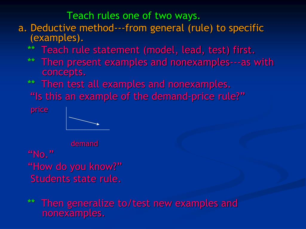 Teach rules one of two ways.