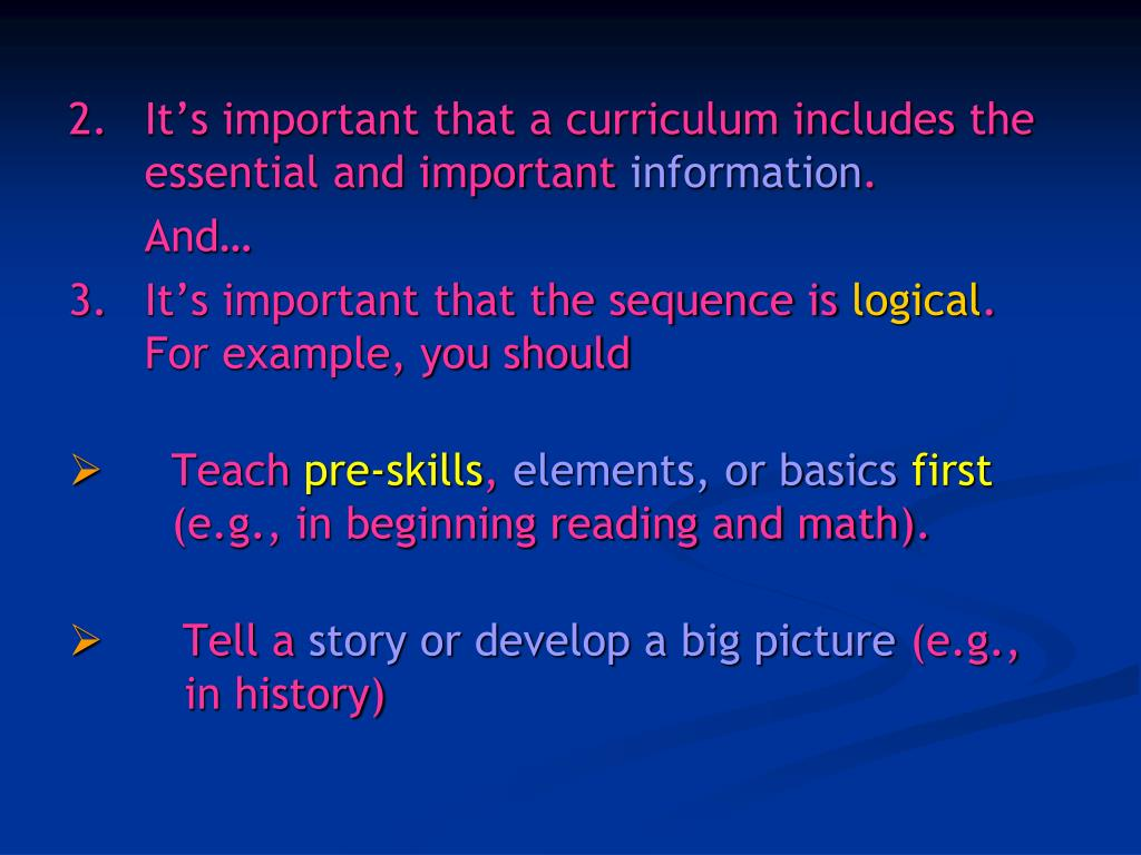 2.	It's important that a curriculum includes the essential and important