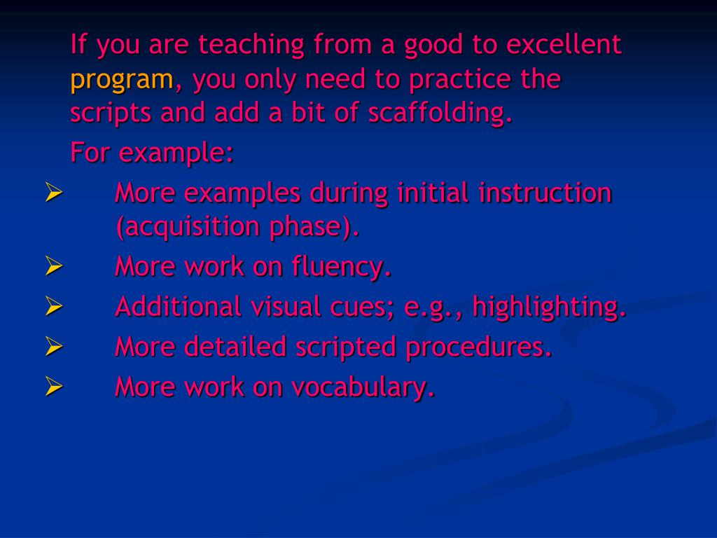 If you are teaching from a good to excellent
