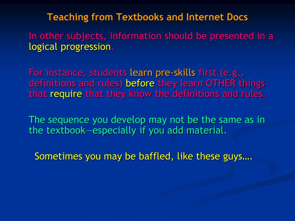 Teaching from Textbooks and Internet Docs