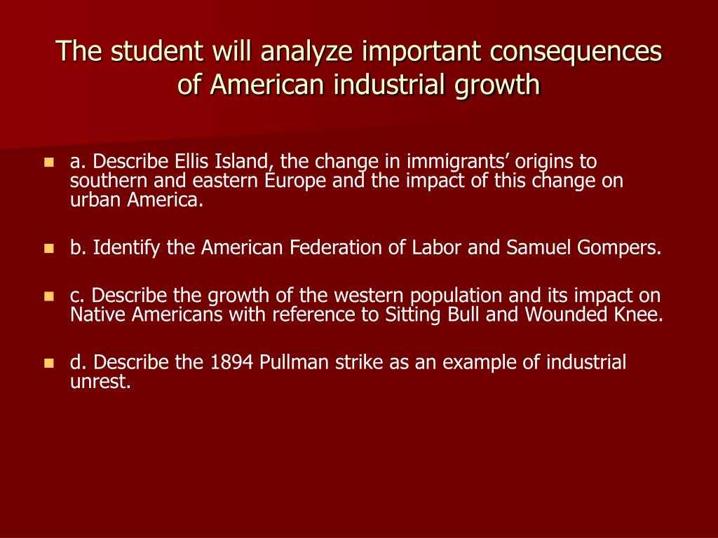 The student will analyze important consequences of American industrial growth