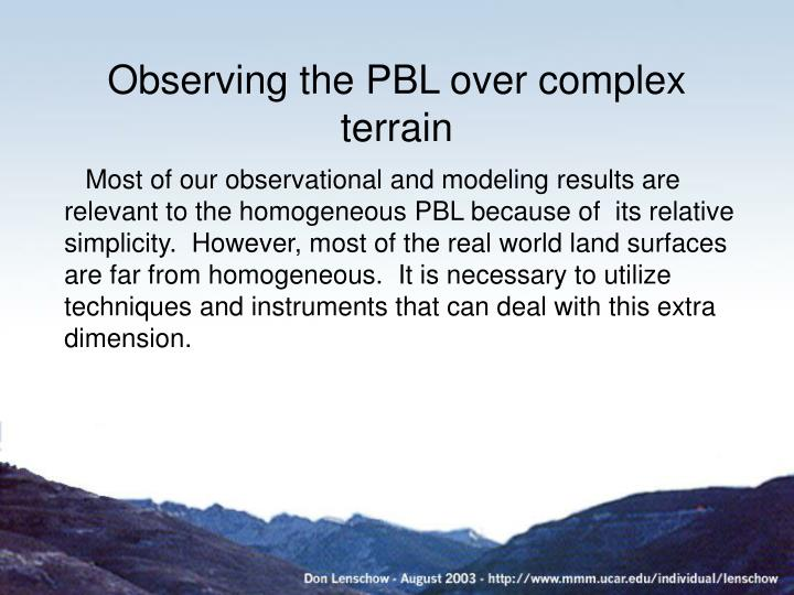 Observing the pbl over complex terrain