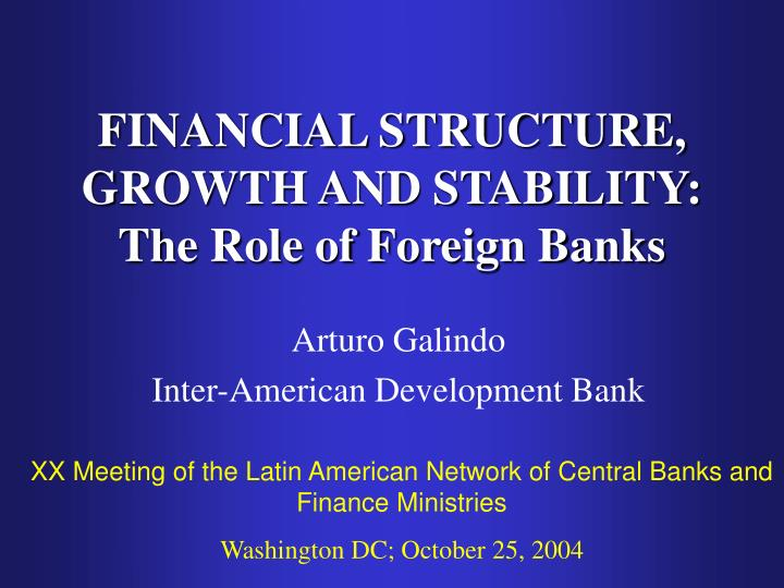 Financial structure growth and stability the role of foreign banks