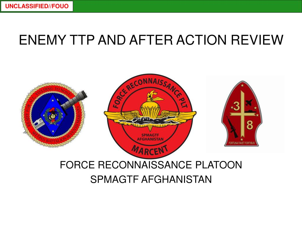 ENEMY TTP AND AFTER ACTION REVIEW