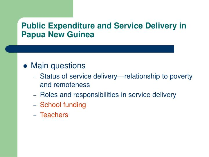 Public expenditure and service delivery in papua new guinea3