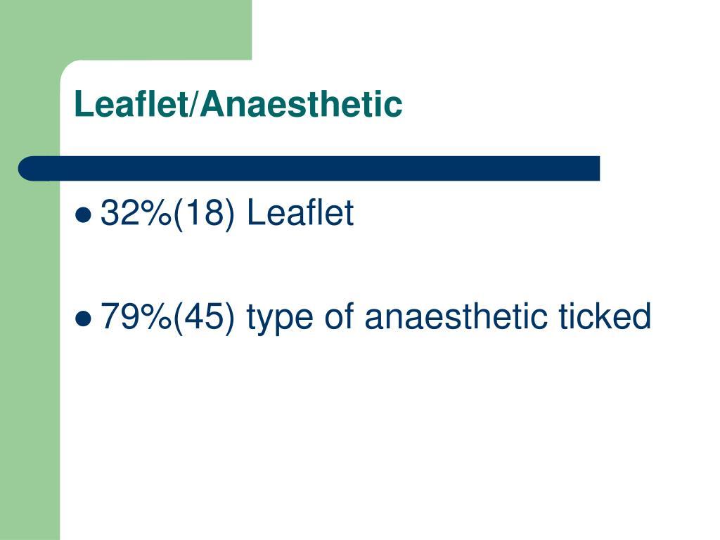 Leaflet/Anaesthetic