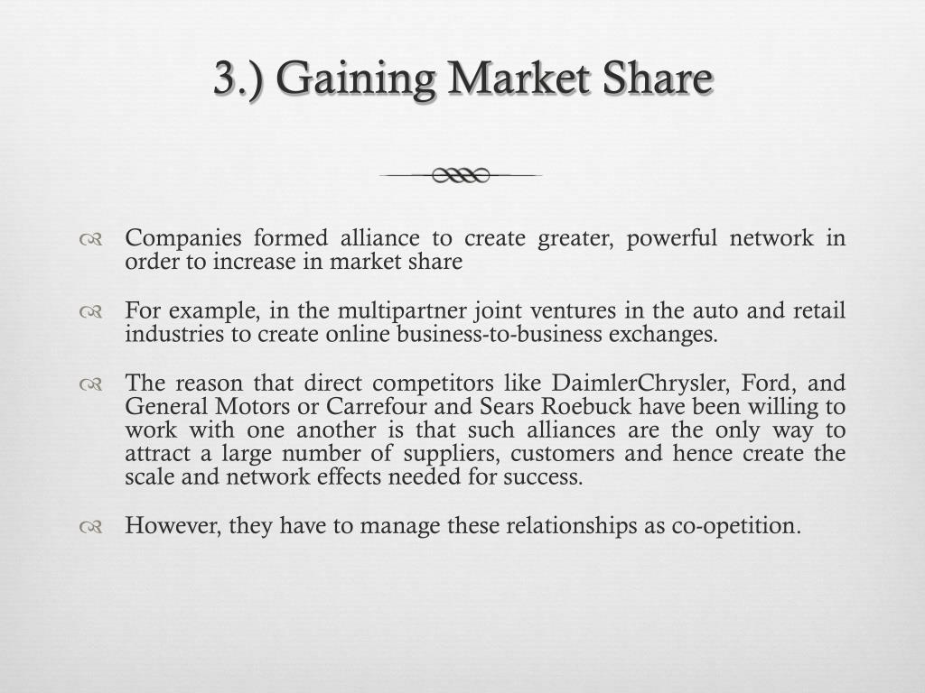 3.) Gaining Market Share