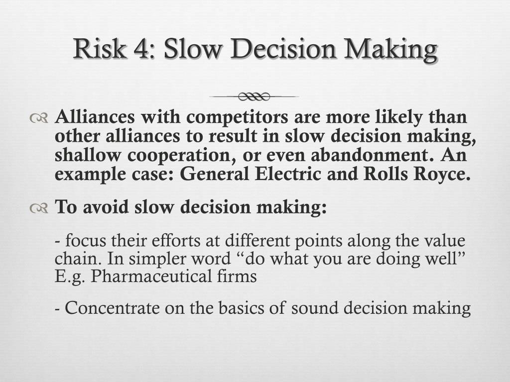 Risk 4: Slow Decision Making