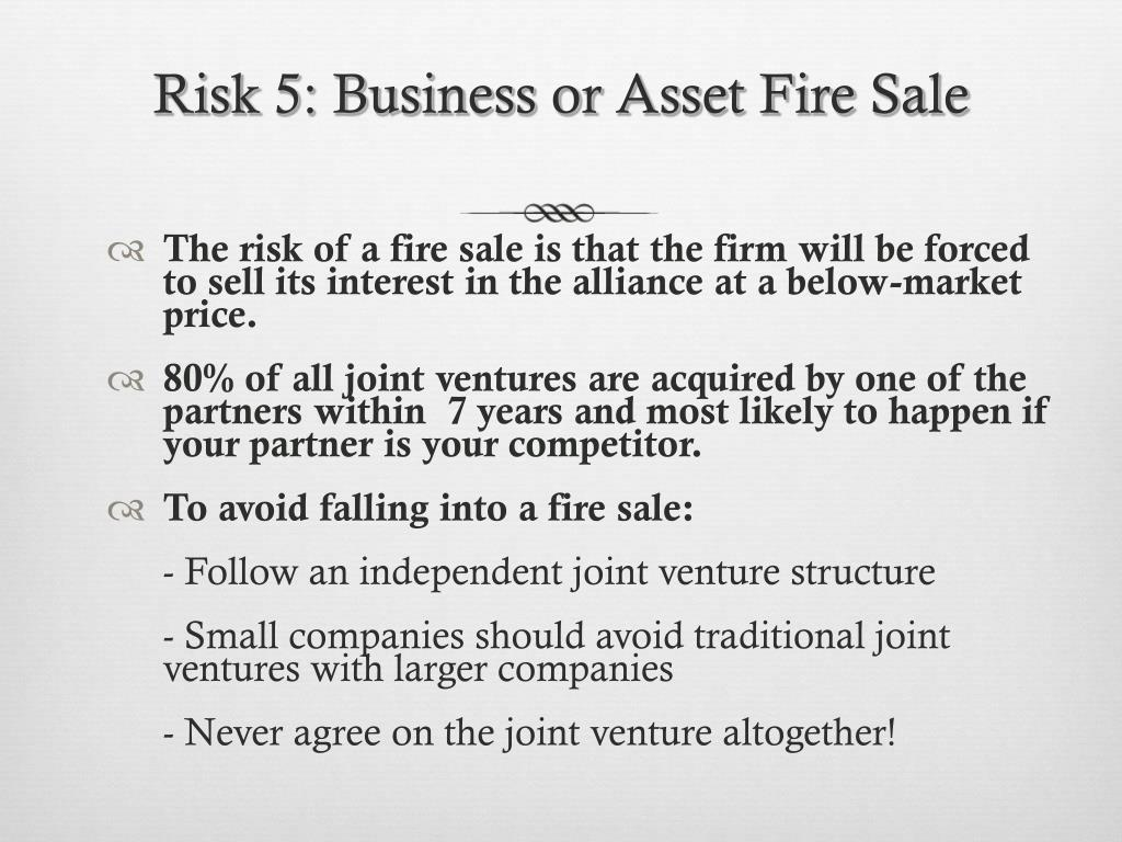 Risk 5: Business or Asset Fire Sale