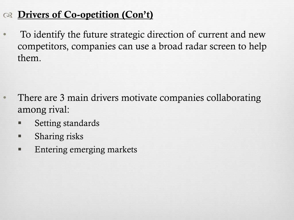 Drivers of Co-opetition (Con't)