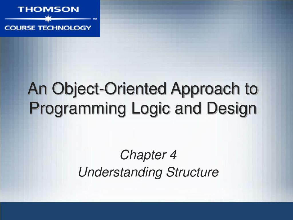 an object oriented approach to programming logic and design l.