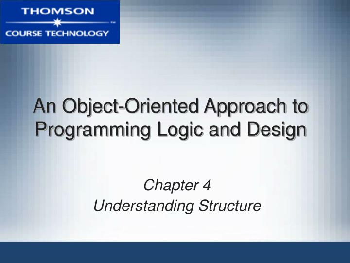 an object oriented approach to programming logic and design n.