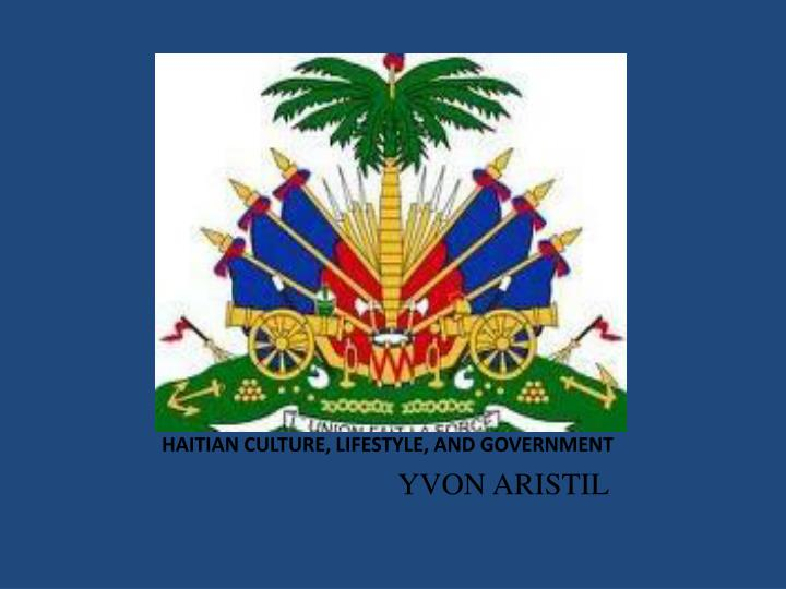 Haitian culture lifestyle and government